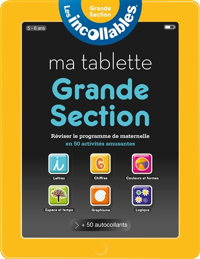 INCOLLABLES - MA TABLETTE GRANDE SECTION XXX Play Bac