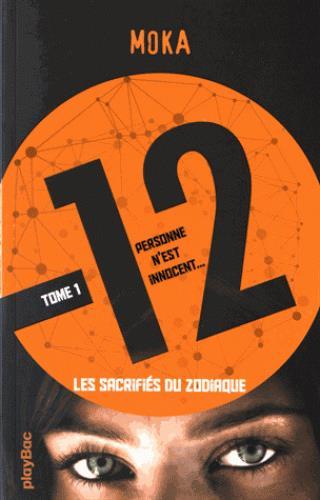 12 (DOUZE) T.1  -  LES SACRIFIES DU ZODIAQUE MOKA Play Bac
