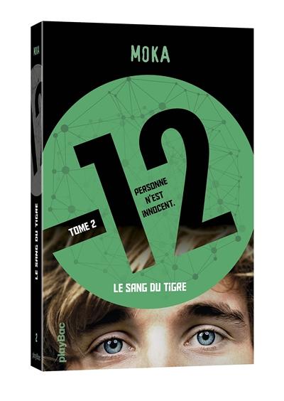 12 (DOUZE) T.2  -  LE SANG DU TIGRE MOKA Play Bac