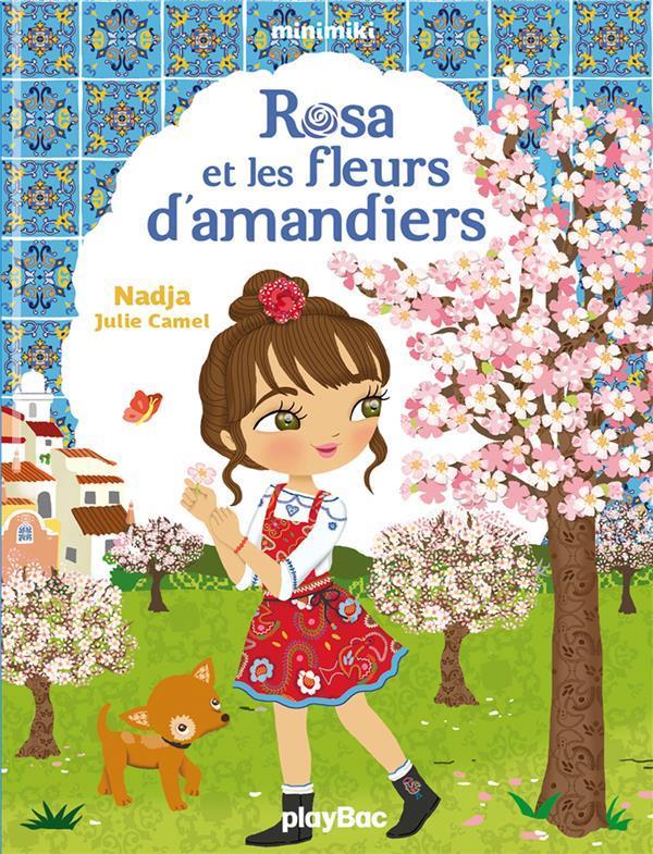 MINIMIKI - ROSA ET LES FLEURS D'AMANDIERS - TOME 19 Nadja Play Bac