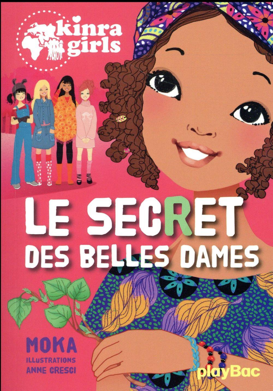 KINRA GIRLS - LE SECRET DES BELLES DAMES - TOME 21 Moka Play Bac