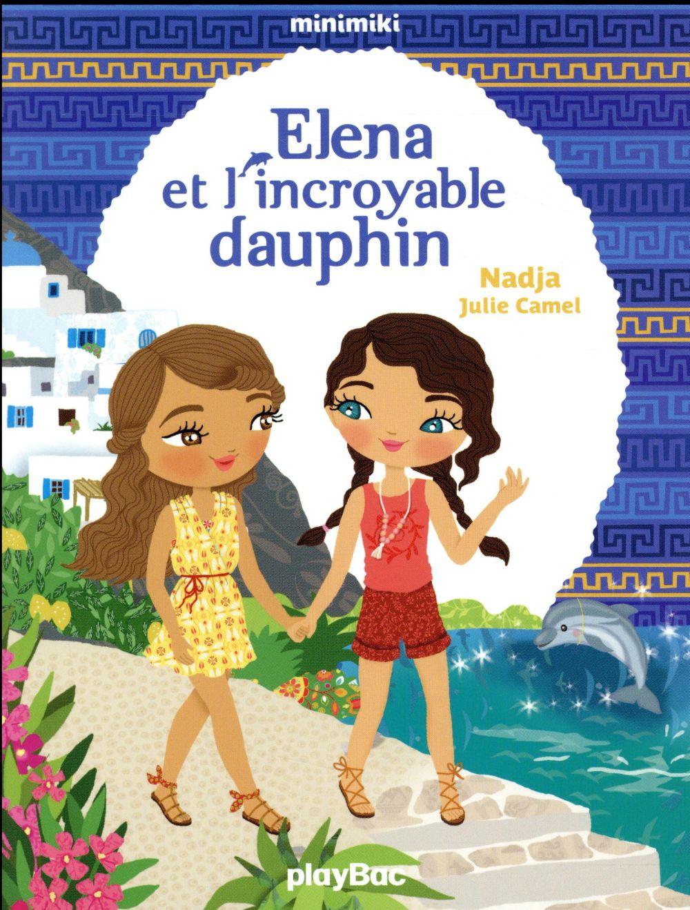 MINIMIKI - ELENA ET L'INCROYABLE DAUPHIN - TOME 21 Nadja Play Bac