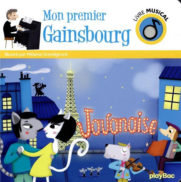 LIVRE MUSICAL - MON PREMIER GAINSBOURG GRANDGIRARD/MELANIE PRISMA