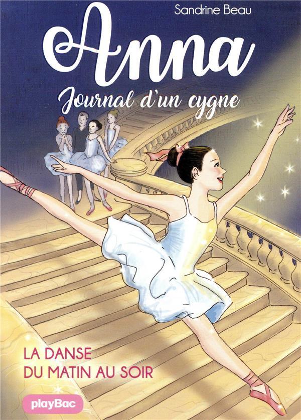 ANNA, JOURNAL D'UN CYGNE - LA DANSE DU MATIN AU SOIR - TOME 3 BEAU/BAUR PRISMA