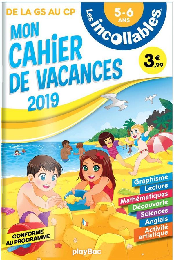 LES INCOLLABLES  -  CAHIER DE VACANCES  -  DE LA GS AU CP (EDITION 2019)