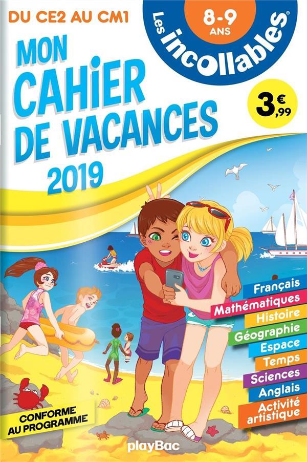 LES INCOLLABLES  -  CAHIER DE VACANCES  -  DU CE2 AU CM1 (EDITION 2019)