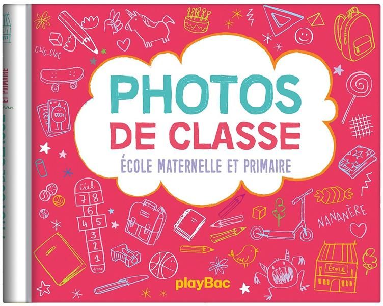 MON ALBUM PHOTOS DE CLASSES - MATERNELLE PRIMAIRE ED. 2019 XXX Lgdj
