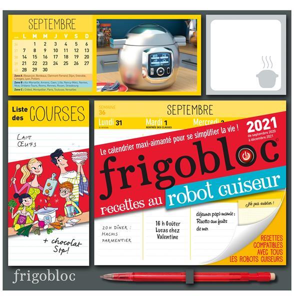 FRIGOBLOC RECETTES AU ROBOT-CUISEUR  -  CALENDRIER D'ORGANISATION FAMILIALE (EDITION 2021)