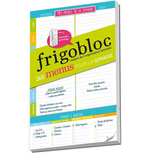FRIGOBLOC  -  365 MENUS POUR LA SEMAINE