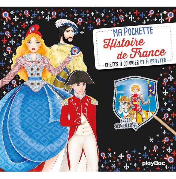 MA POCHETTE HISTOIRE DE FRANCE : CARTES A COLORIER ET A GRATTER LAURENT SEVERINE PRISMA