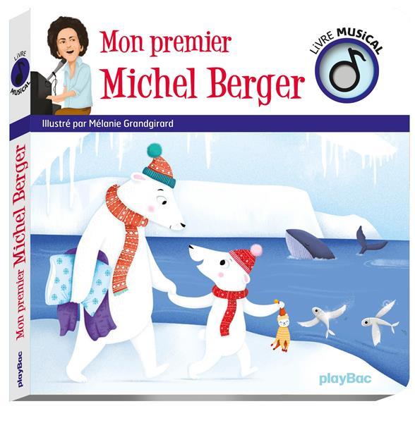 LIVRE MUSICAL  -  MON PREMIER MICHEL BERGER GRANDGIRARD, MELANIE PRISMA
