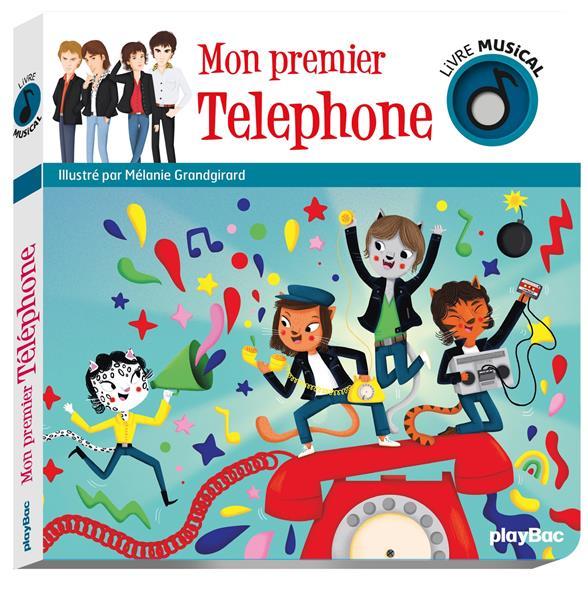 LIVRE MUSICAL  -  MON PREMIER TELEPHONE GRANDGIRARD MELANIE PRISMA