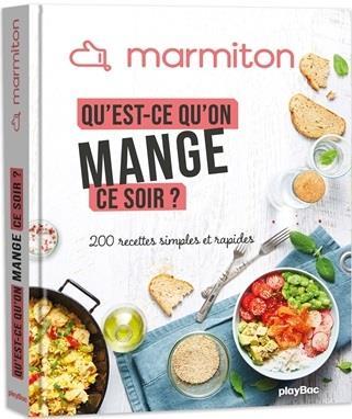 MARMITON : QU'EST-CE QU'ON MANGE CE SOIR ?  -  200 RECETTES SIMPLES ET RAPIDES XXX PRISMA
