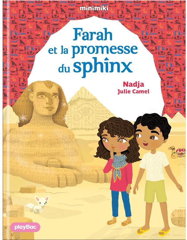 FARAH ET LA PROMESSE DU SPHINX NADJA/CAMEL PRISMA