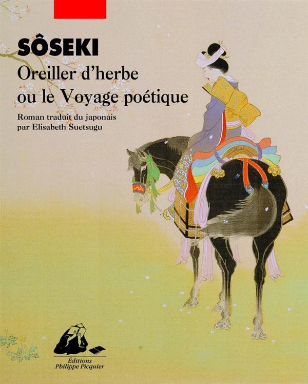 OREILLER D'HERBE OU LE VOYAGE POETIQUE SOSEKI P. Picquier