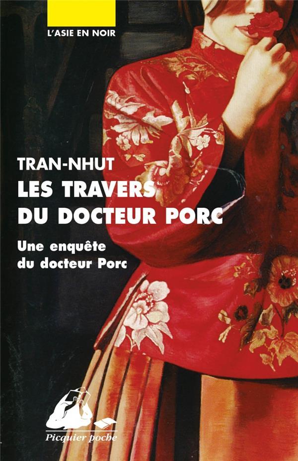 LES TRAVERS DU DOCTEUR PORC TRAN-NHUT, THANH-VAN P. Picquier