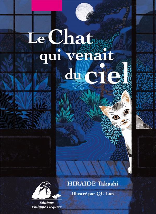 LE CHAT QUI VENAIT DU CIEL (EDITION ILLUSTREE) Hiraide Takashi P. Picquier