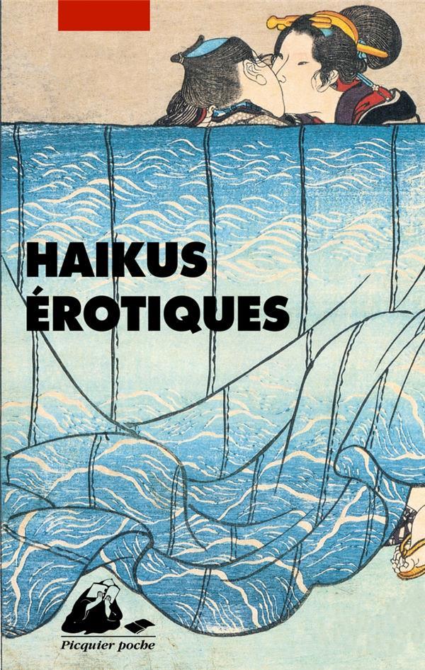 HAIKUS EROTIQUES ANONYME PICQUIER