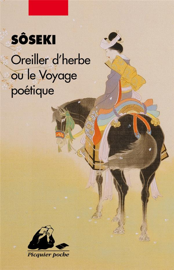 OREILLER D'HERBES OU LE VOYAGE POETIQUE SOSEKI PICQUIER