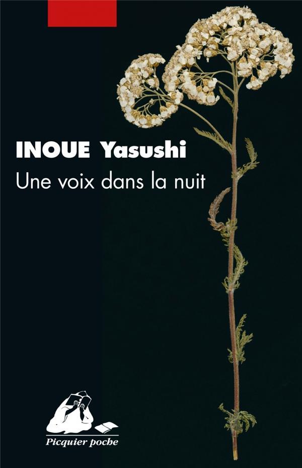 UNE VOIX DANS LA NUIT INOUE YASUSHI PICQUIER