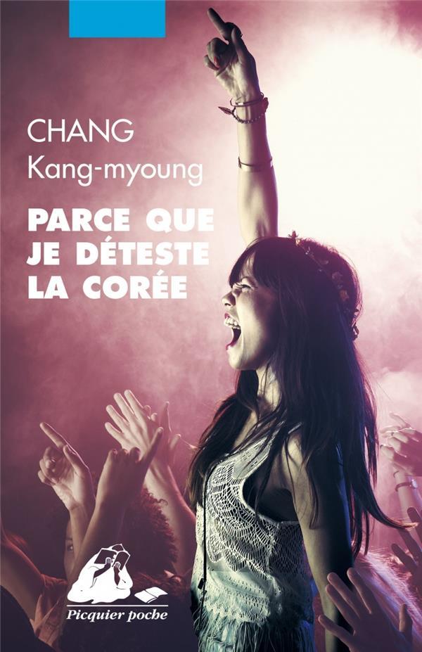 PARCE QUE JE DETESTE LA COREE CHANG KANG-MYOUNG PICQUIER