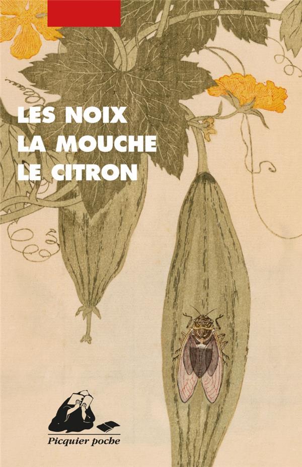 LES NOIX, LA MOUCHE, LE CITRON