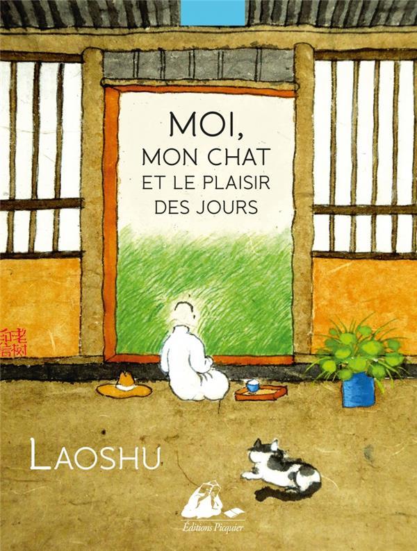 MOI, MON CHAT ET LE PLAISIR DE LAOSHU PICQUIER