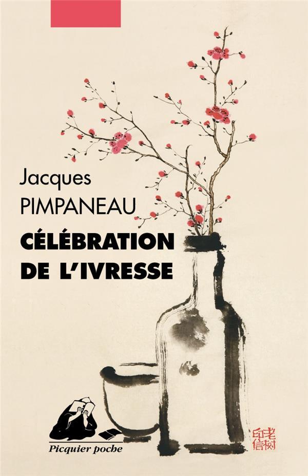 CELEBRATION DE L'IVRESSE PIMPANEAU, JACQUES PICQUIER
