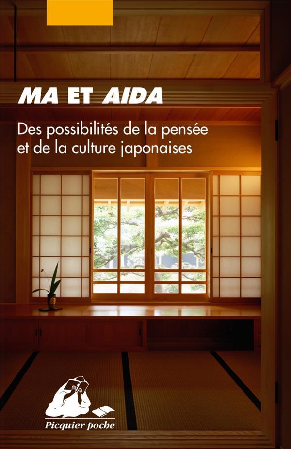 MA ET AIDA  -  DES POSSIBILITES DE LA PENSEE ET DE LA CULTURE JAPONAISES