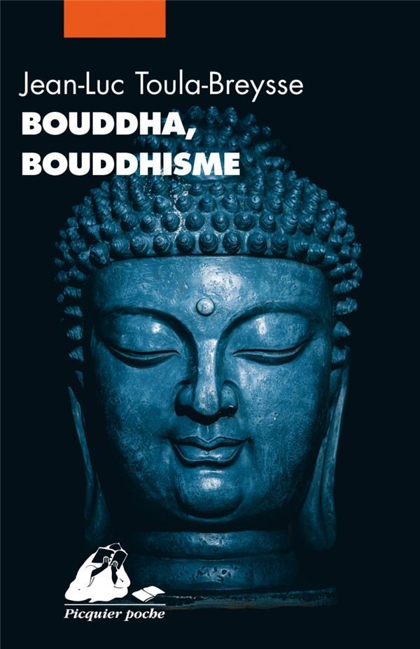 BOUDDHA, BOUDDHISME TOULA-BREYSSE J-L. PICQUIER