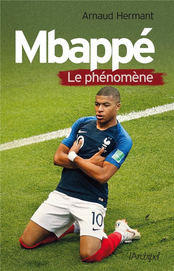 MBAPPE, LE PHENOMENE  ARCHIPEL