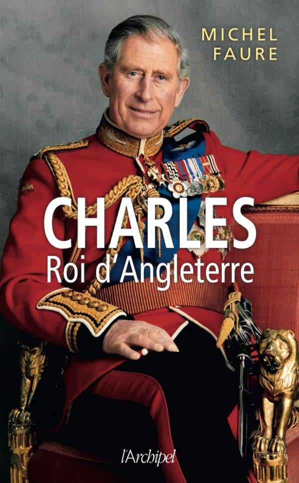 CHARLES, ROI D'ANGLETERRE FAURE MICHEL ARCHIPEL