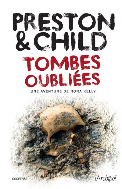 TOMBES OUBLIEES PRESTON/CHILD ARCHIPEL
