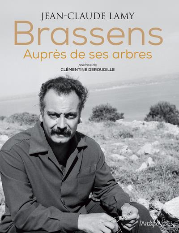 BRASSENS, AUPRES DE SES ARBRES