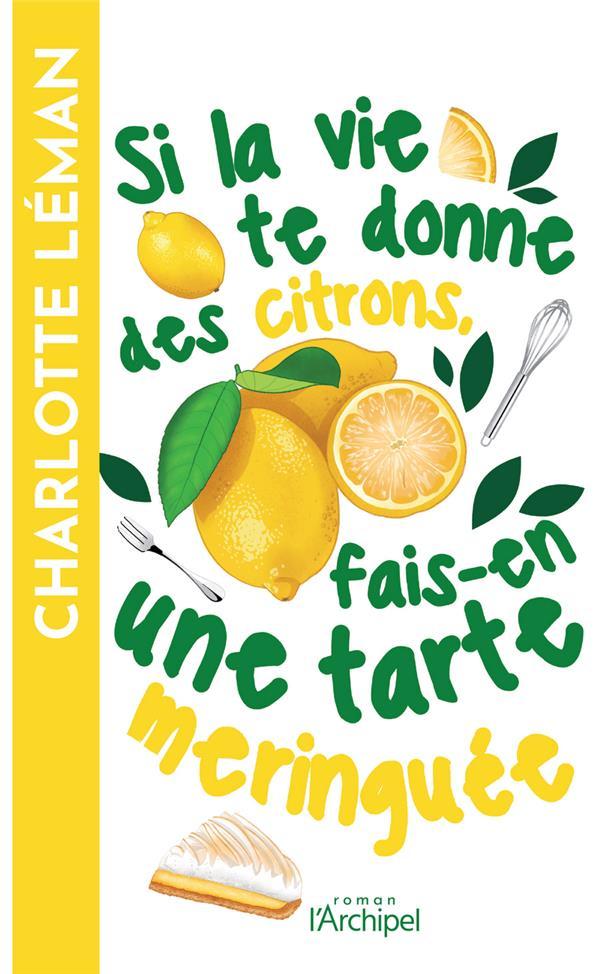 SI LA VIE TE DONNE DES CITRONS, FAIS-EN UNE TARTE MERINGUEE LEMAN, CHARLOTTE ARCHIPEL