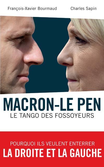 MACRON-LE PEN - LE TANGO DES FOSSOYEURS BOURMAUD/SAPIN ARCHIPEL