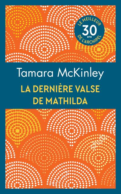 LA DERNIERE VALSE DE MATHILDA MCKINLEY TAMARA ARCHIPEL