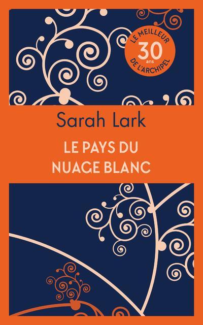 LE PAYS DU NUAGE BLANC LARK SARAH ARCHIPEL