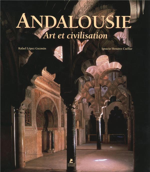 ANDALOUSIE - ART ET CIVILISATION LOPEZ GUZMAN RAFAEL Place des Victoires