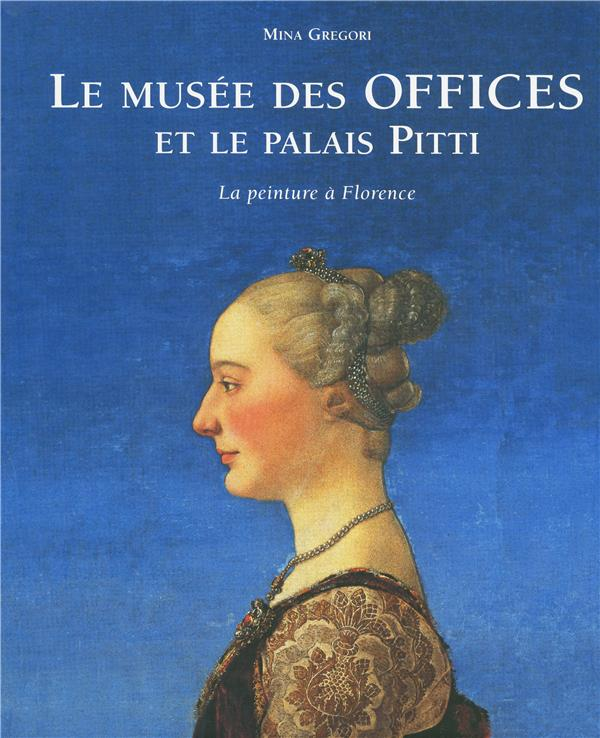LE MUSEE DES OFFICES ET LE PALAIS PITTI Gregori Mina Place des Victoires