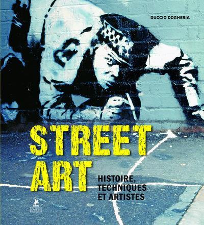 STREET ART - HISTOIRE, TECHNIQUES ET ARTISTES Dogheria Duccio Mengès