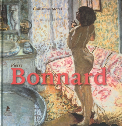 PIERRE BONNARD MOREL GUILLAUME PLACE VICTOIRES