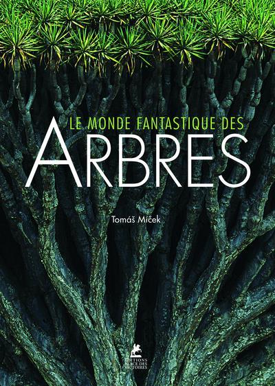 LE MONDE FANTASTIQUE DES ARBRES MICEK THOMAS PLACE VICTOIRES