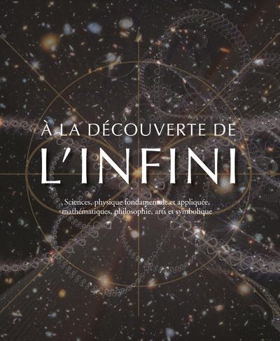A LA DECOUVERTE DE L'INFINI - SCIENCES, PHYSIQUE FONDAMENTALE ET APPLIQUEE, MATHEMATIQUES, PHILOSOPH  PLACE VICTOIRES