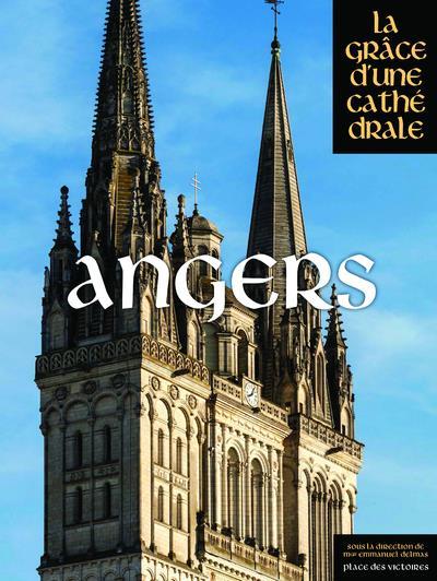 ANGERS, LA GRACE D'UNE CATHEDRALE