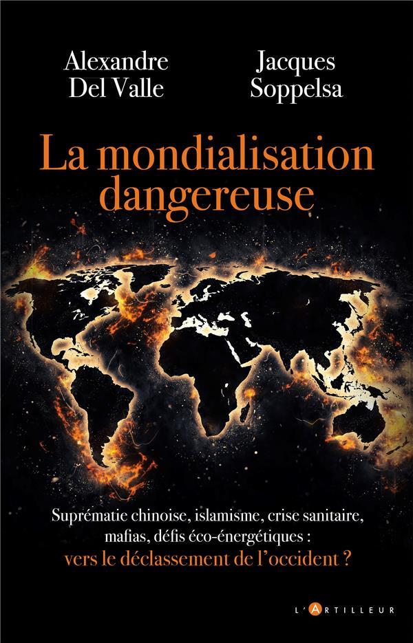 LA MONDIALISATION DANGEREUSE : VERS LE DECLASSEMENT DE L'OCCIDENT ?