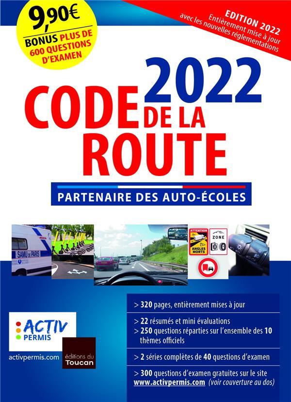 CODE DE LA ROUTE (EDITION 2022) XXX EDITIONS DU TOUCAN