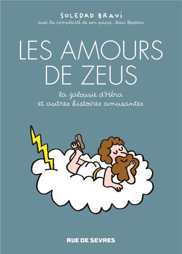 LES AMOURS DE ZEUS - LA JALOUSIE D-HERA, ET AUTRES HISTOIRES AMUSANTES