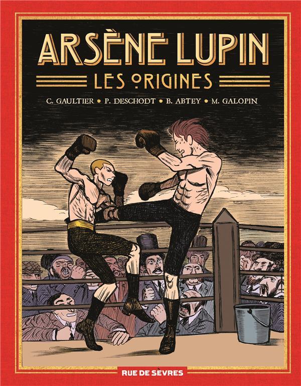 ARSENE LUPIN, LES ORIGINES (INTEGRALE) ABTEY/DESCHODT RUE DE SEVRES