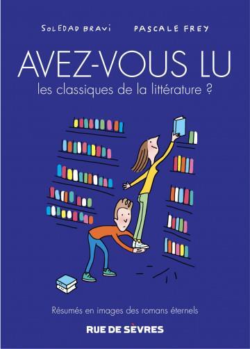 AVEZ-VOUS LU LES CLASSIQUES DE LA LITTERATURE ? T.3 FREY/BRAVI RUE DE SEVRES